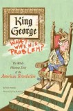 King-George-What-Was-His-Problem
